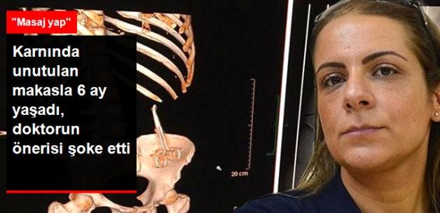 Karnında Unutulan Makasla 6 Ay Yaşadı, Doktorun Önerisi Şoke Etti: Masaj Yap