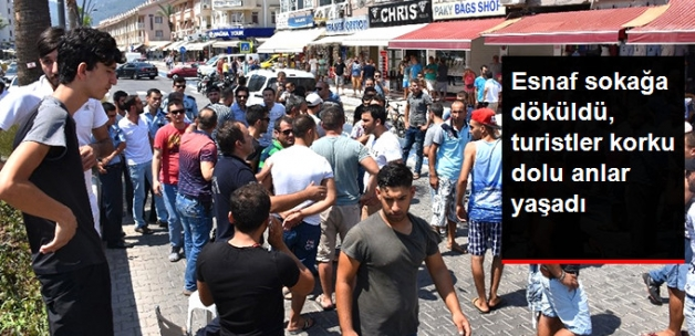 Marmaris'te Esnaf Eylem İçin Meydana Döküldü, Turistler Korku Dolu Anlar Yaşadı