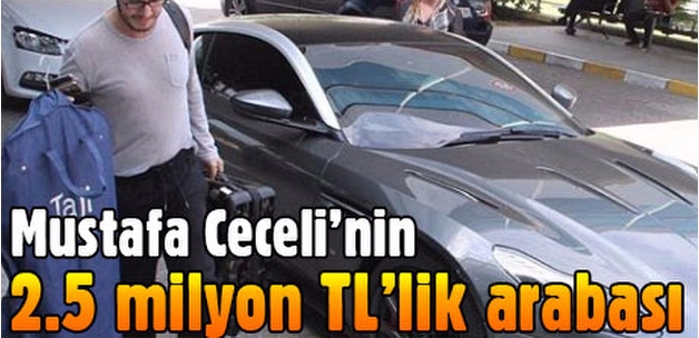 Mustafa Ceceli 2.5 milyon TL'ye araba aldı