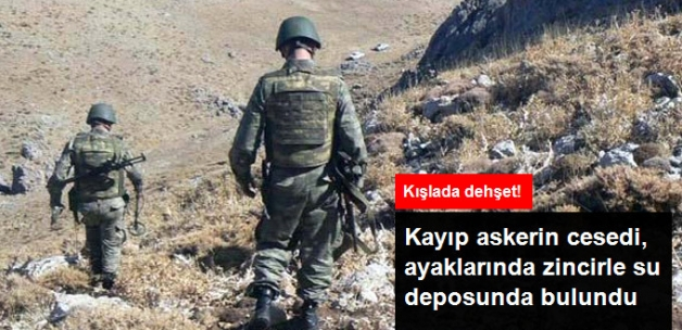 Siirt'te Kaybolan Askerin Cesedi Su Deposunda Bulundu