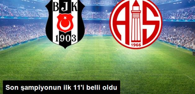Süper Lig'deki Beşiktaş-Antalyaspor Maçının İlk 11'leri Belli Oldu