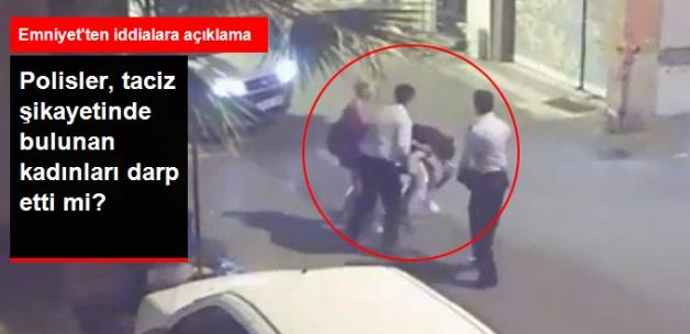 """""""Taciz Şikayetinde Bulunan Kadınları Polisler Darp Etti"""" İddiasına Emniyet Müdürü'nden Açıklama"""