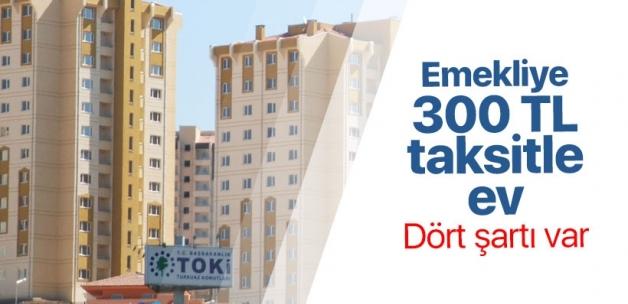 TOKİ'den emekliye 300 TL taksitle ev