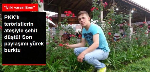 Trabzon'da Şehit Düşen Eren Bülbül'ün Sosyal Medya Paylaşımı Yürek Dağladı