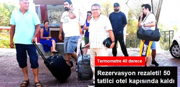 Turizm Skandalı! 50 Tatilci 40 Derecelik Sıcakta Otel Kapısında Kaldı