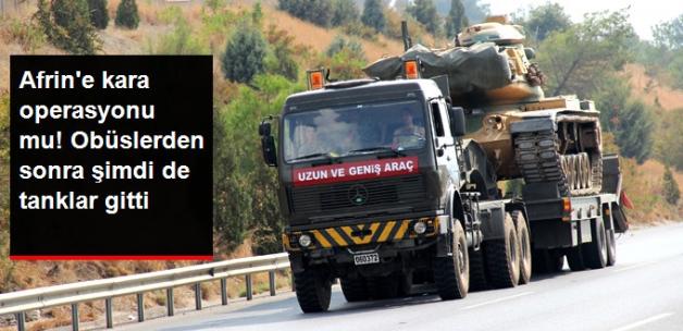 Afrin'e Kara Operasyonu mu! Obüslerden Sonra Şimdi de Tanklar Gitti