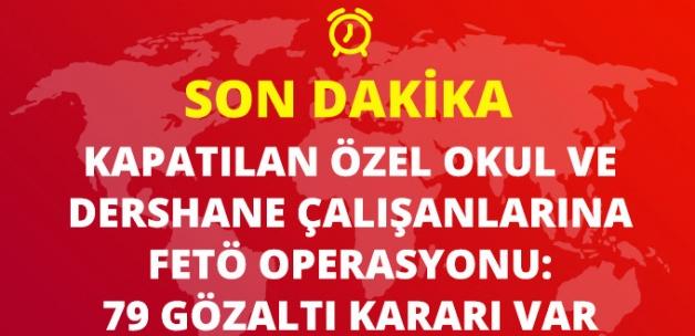 Ankara'da Özel Okul ve Dershane Çalışanlarına FETÖ Operasyonu: 79 Gözaltı Kararı Var