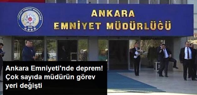 Ankara Emniyeti'nde Deprem! Müdür Yardımcıları ve Şube Müdürlerinin Görev Yerleri Değiştirildi