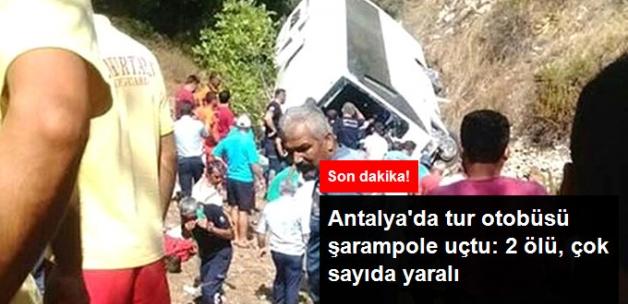 Antalya'da Tur Otobüsü Şarampole Devrildi: 2 Ölü, Çok Sayıda Yaralı