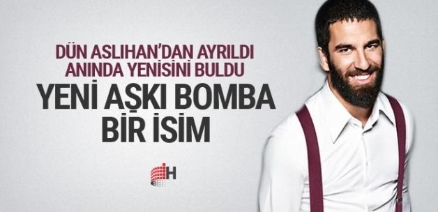 Arda Turan dün ayrıldı bugün aşk bombasını patlattı kiminle birlikte