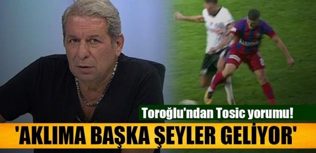 Beşiktaş'ta Tosic kızardı!