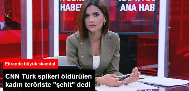 """CNN Türk Spikeri, Öldürülen PKK'lı Teröristi """"Şehit"""" Olarak Anons Etti"""