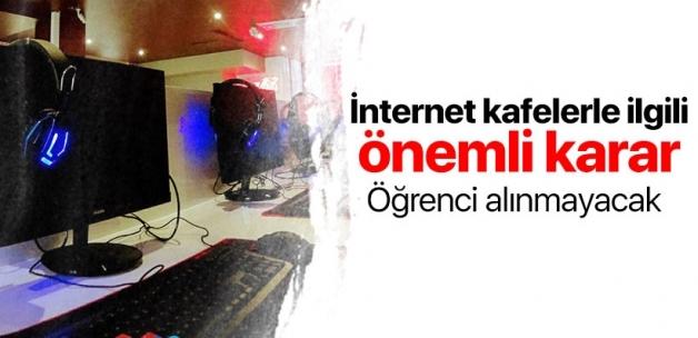 Ders saatlerinde internet kafelere öğrenci alınmayacak