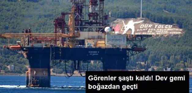 Dev Petrol Arama Platformu, Çanakkale Boğazı'ndan Geçti