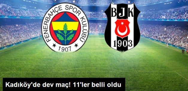 Fenerbahçe, Beşiktaş'ı Ağırlıyor! 11'ler Belli Oldu