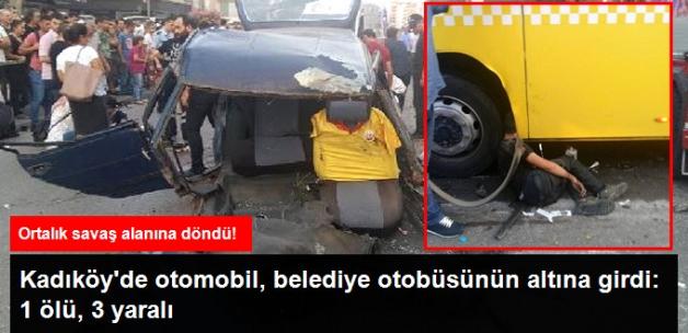 Kadıköy'de Feci Kaza! Otomobil, İETT Otobüsünün Altına Girdi: 1 Ölü, 3 Yaralı