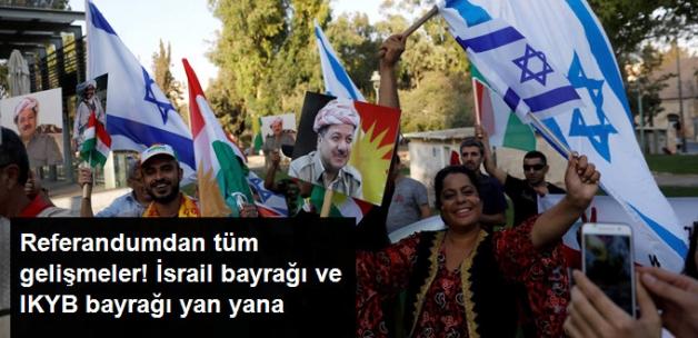 Kuzey Irak Referandumdan Dakika Dakika Gelişmeler! İsrail Bayrağı ve IKYB Bayrağı Yan Yana