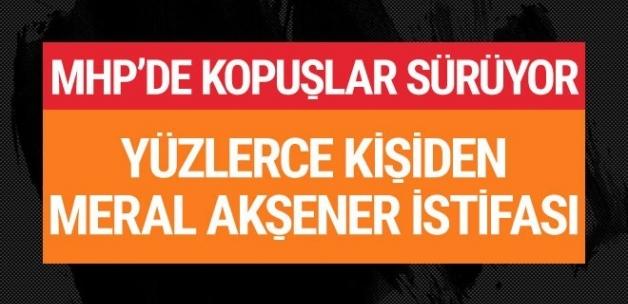 MHP'de kopuşlar sürüyor yüzlerce kişiden Meral Akşener istifası