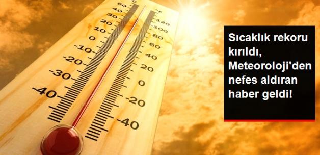 Son 2 Yılın Sıcaklık Rekoru Kırıldı, Meteoroloji'den Nefes Aldıran Açıklama!