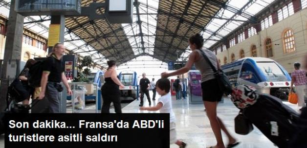 Son Dakika! Fransa'da ABD'li Turistlere Asitli Saldırı