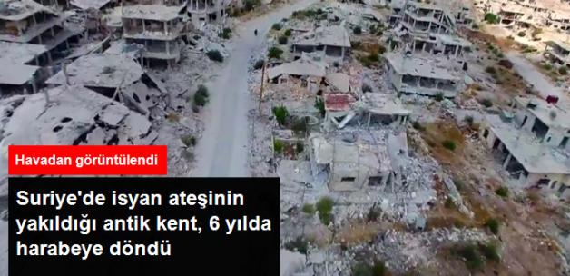 Suriye'de Rejime Karşı Ayaklanmanın Kalesi Olan Dera'daki Yıkımın Görüntüsü