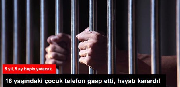 Telefon Gasp Eden 16 Yaşındaki Çocuğa 5 Yıl Hapis Cezası