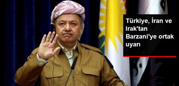 Türkiye, Irak ve İran'dan IKBY'nin Yapacağı Referandum İçin Ortak Uyarı