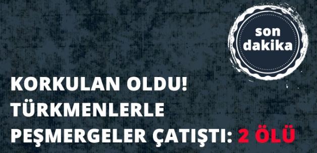 Tuzhurmatu'da Türkmenlerle Peşmerge Arasında Çatışma! 2 Peşmerge Öldü