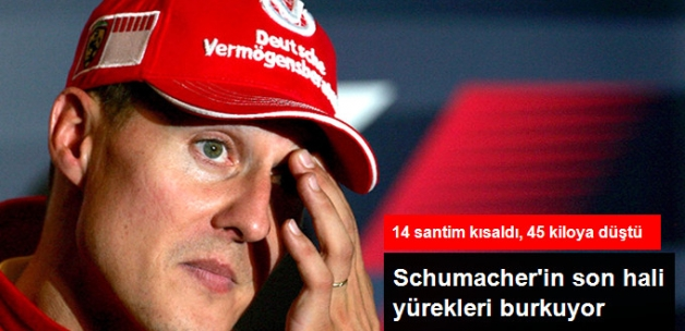 45 Kiloya Düşen Schumacher'in Boyu 14 Santimetre Kısaldı