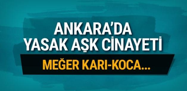 Ankara'da yasak aşk cinayeti! Meğer karı-koca..