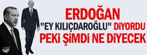 """Erdoğan """"Ey Kılıçdaroğlu"""" diyordu peki şimdi ne diyecek"""