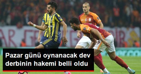 Galatasaray - Fenerbahçe Derbisini Cüneyt Çakır Yönetecek
