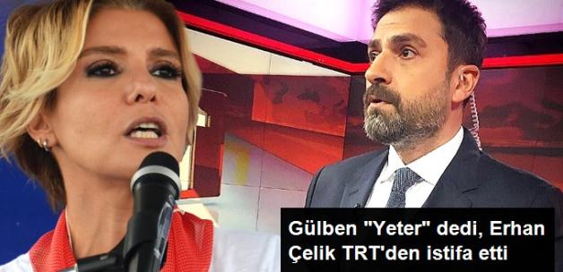 """Gülben Ergen """"Yeter"""" Dedi, Erhan Çelik TRT'den İstifa Etti"""
