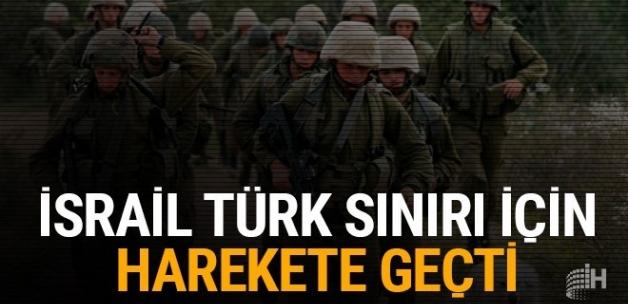 İsrail'den korkutacak adım! Türk sınırı için harekete geçtiler!
