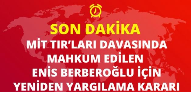Mahkeme Kararı Bozdu! Enis Berberoğlu, MİT TIR'ları Davasında Yeniden Yargılanacak