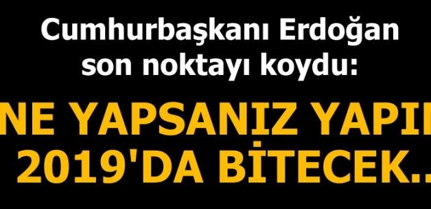 Cumhurbaşkanı Erdoğan: Ne yaparsanız yapın! Opera binası 2019'da bitecek