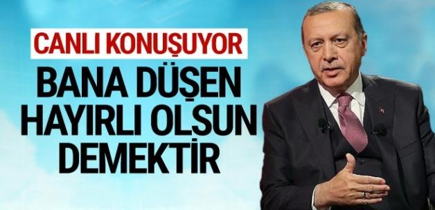 Erdoğan: Bana düşen hayırlı olsun demektir