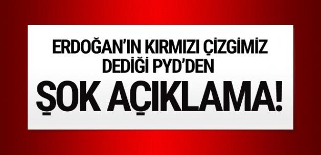 Erdoğan'ın kırmızı çizgimiz dediği PYD'den şok açıklama!