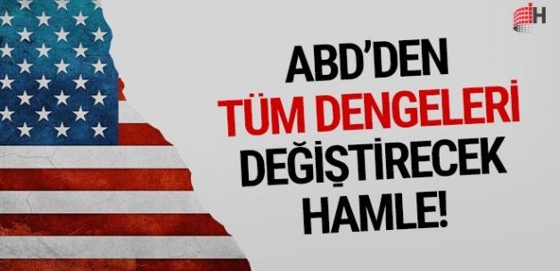 ABD'den tüm dengeleri değiştirecek hamle!