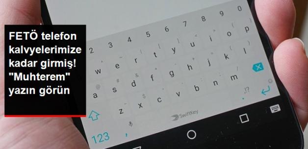 Android Telefonların Otomatik Klavyelerindeki FETÖ Propagandası Ortaya Çıktı