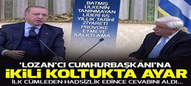 Cumhurbaşkanı'ndan Yunan Cumhurbaşkanı'nın provokasyonuna tarihi cevaplar