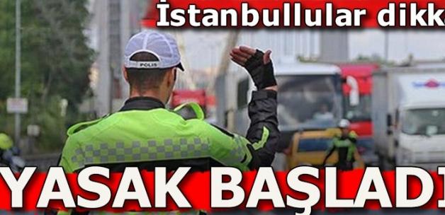 Son dakika: İstanbul'da yasak başladı, 24 saat sürecek