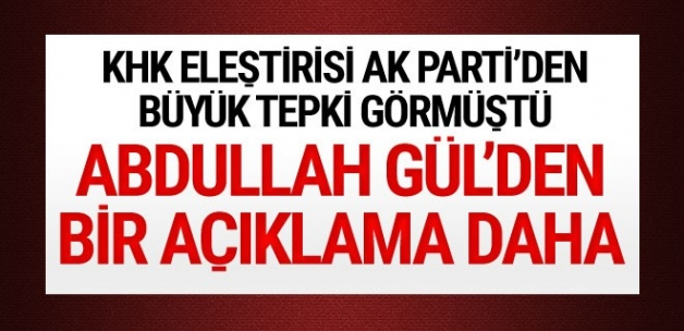 Tepkiler sonrası Abdullah Gül'den açıklama!