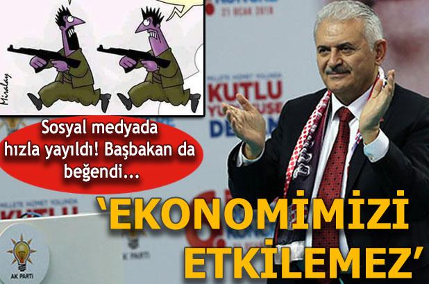 Başbakan Binali Yıldırım: Zeytin Dalı harekatı ekonomimizi etkilemez