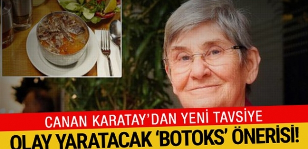 Canan Karatay'dan olay yaratacak 'botoks' önerisi!