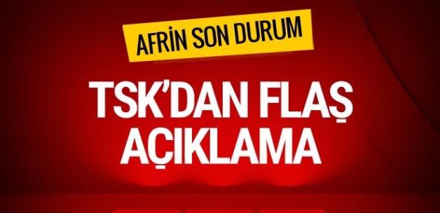 Afrin'deki son durum TSK'dan son dakika açıklama