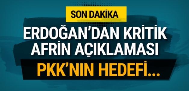Erdoğan'dan çok kritik Afrin açıklaması!