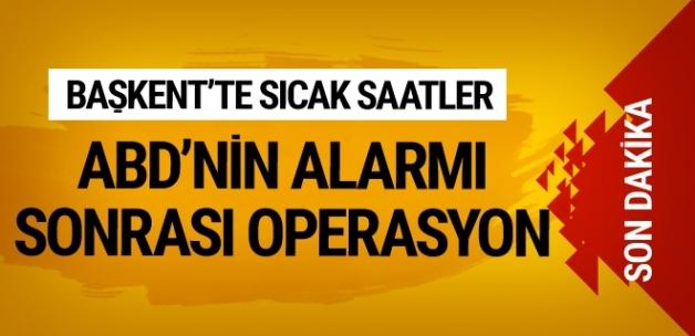 Ankara'da sıcak saatler! ABD elçiliği alarm verdi operasyon başladı