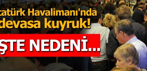 Atatürk Havalimanı'nda devasa kuyruk!