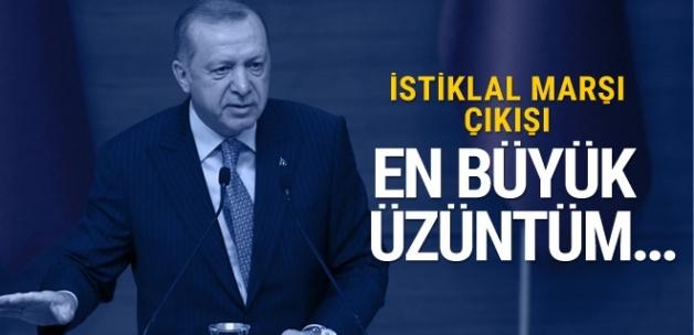 Erdoğan'dan İstiklal Marşı çıkışı: En büyük üzüntüm...